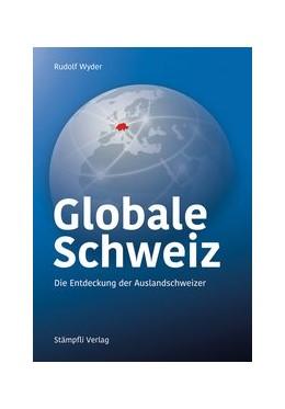 Abbildung von Wyder | Globale Schweiz | 2016 | Die Entdeckung der Auslandschw...