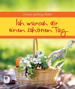 Abbildung von Spilling-Nöker | Ich wünsch dir einen schönen Tag | 1. Auflage | 2016 | beck-shop.de