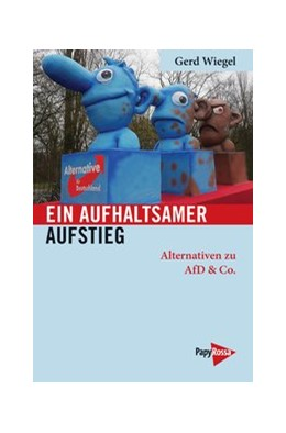 Abbildung von Wiegel | Ein aufhaltsamer Aufstieg | 2017 | Alternativen zu AfD & Co.