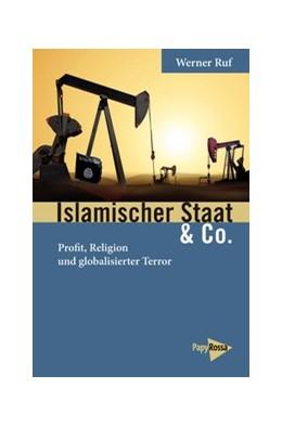 Abbildung von Ruf | Islamischer Staat & Co. | 1. Auflage | 2016 | beck-shop.de