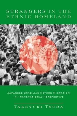 Abbildung von Tsuda | Strangers in the Ethnic Homeland | 2003 | Japanese Brazilian Return Migr...