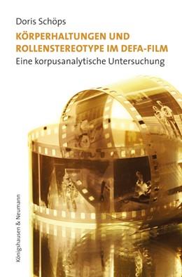 Abbildung von Schöps | Körperhaltungen und Rollenstereotype im DEFA-Film | 1. Auflage | 2016 | beck-shop.de