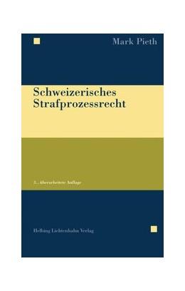 Abbildung von Pieth | Schweizerisches Strafprozessrecht | 3., überarbeitete Auflage | 2016