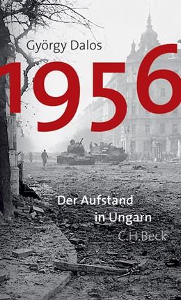 Abbildung von Dalos, György | 1956 | 1. Auflage | 2006 | beck-shop.de