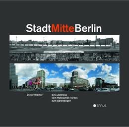 Abbildung von Kramer | Stadt Mitte Berlin | 2017 | Eine Zeitreise vom Halleschen ...