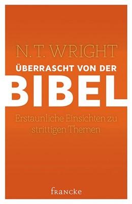 Abbildung von Wright | Überrascht von der Bibel | 2016 | Erstaunliche Einsichten zu str...
