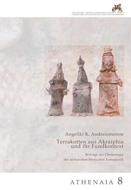 Abbildung von Andreiomenou   Terrakotten aus Akraiphia und ihr Fundkontext   2020   Beiträge zur Chronologie der a...