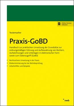 Abbildung von Teutemacher | Praxis-GoBD | 1. Auflage | 2020 | beck-shop.de