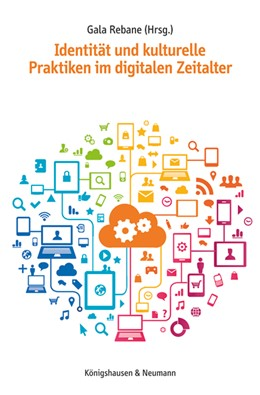 Abbildung von Rebane | Identität und kulturelle Praktiken im digitalen Zeitalter | 1. Auflage | 2018 | beck-shop.de