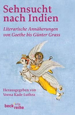 Abbildung von Kade-Luthra, Veena | Sehnsucht nach Indien | 3., neu bearbeitete und erweiterte Auflage | 2006 | Literarische Annäherung von Go... | 450