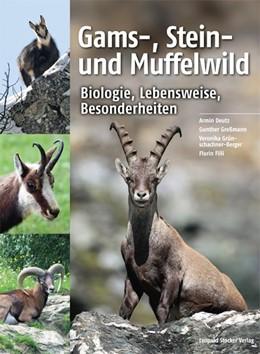 Abbildung von Deutz / Greßmann | Gams-, Stein- und Muffelwild | 1. Auflage | 2016 | beck-shop.de