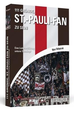 Abbildung von Halupczok   111 Gründe, St.-Pauli-Fan zu sein   1. Auflage   2016   beck-shop.de
