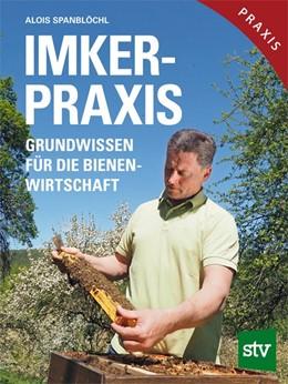 Abbildung von Spanblöchl | Imker-Praxis | 1. Auflage | 2016 | beck-shop.de