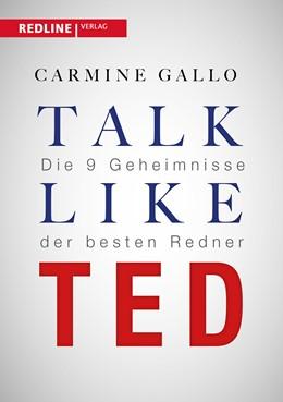 Abbildung von Gallo   Talk like TED   2016   Die 9 Geheimnisse der weltbest...