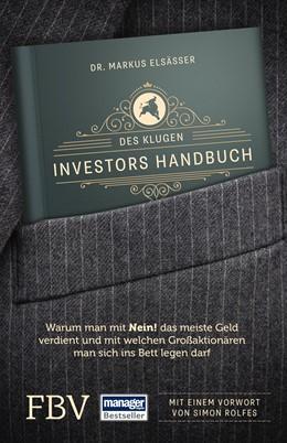 Abbildung von Elsässer / Rolfes | Des klugen Investors Handbuch | 2016 | Warum man mit »Nein!« das meis...