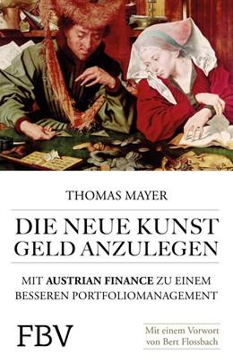 Abbildung von Mayer | Die neue Kunst, Geld anzulegen | 2016 | Mit Austrian Finance zu einem ...