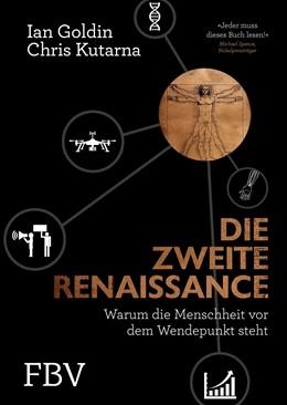 Abbildung von Goldin / Kutarna   Die zweite Renaissance   2016   Warum die Menschheit vor dem W...