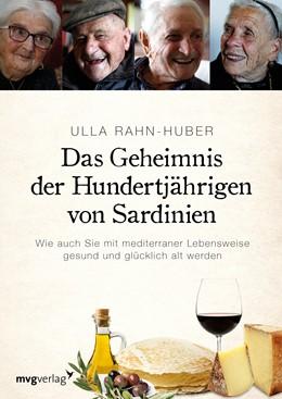 Abbildung von Rahn-Huber | Das Geheimnis der Hundertjährigen von Sardinien | 1. Auflage | 2016 | beck-shop.de