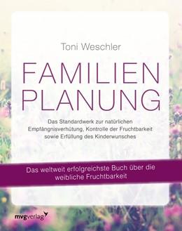 Abbildung von Weschler   Familienplanung   2016   Das Standardwerk zur natürlich...