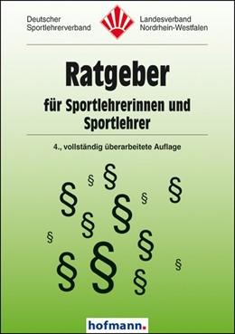 Abbildung von Deutscher Sportlehrerverband Landesverband Nordrhein-Westfalen / Kloos   Ratgeber für Sportlehrerinnen und Sportlehrer   4. Auflage   2016   beck-shop.de