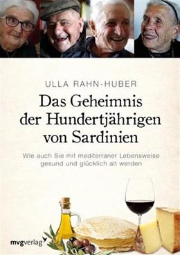 Abbildung von Rahn-Huber   Das Geheimnis der Hundertjährigen von Sardinien   1. Auflage   2016   beck-shop.de