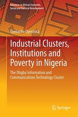 Abbildung von Oyeyinka | Industrial Clusters, Institutions and Poverty in Nigeria | 1. Auflage | 2017 | beck-shop.de