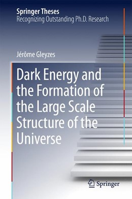 Abbildung von Gleyzes   Dark Energy and the Formation of the Large Scale Structure of the Universe   1st ed. 2016   2016