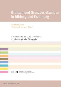 Abbildung von Kreuzer / Rauh | Grenzen und Grenzverletzungen in Bildung und Erziehung | 2016 | Psychoanalytisch-pa¨dagogische...
