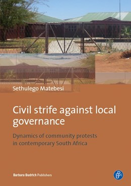 Abbildung von Matebesi | Civil Strife against Local Governance | 2017 | Dynamics of community protests...