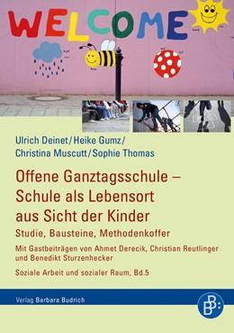 Abbildung von Deinet / Gumz   Offene Ganztagsschule – Schule als Lebensort aus Sicht der Kinder   1. Auflage   2018   5   beck-shop.de