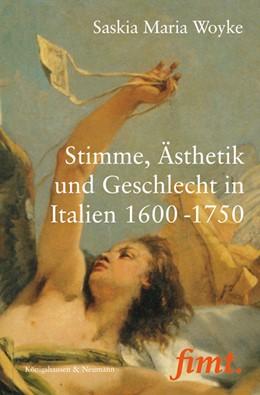 Abbildung von Woyke | Stimme, Ästhetik und Geschlecht in Italien 1600-1750 | 2017