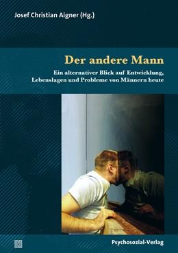 Abbildung von Aigner | Der andere Mann | 2016 | Ein alternativer Blick auf Ent...