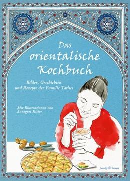 Abbildung von Plessow   Das orientalische Kochbuch   1. Auflage   2016   beck-shop.de