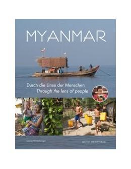 Abbildung von Winterberger | Myanmar | 2017 | Durch die Linse der Menschen /...