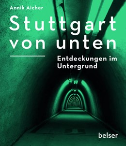 Abbildung von Aicher   Stuttgart von unten   2016   Entdeckungen im Untergrund