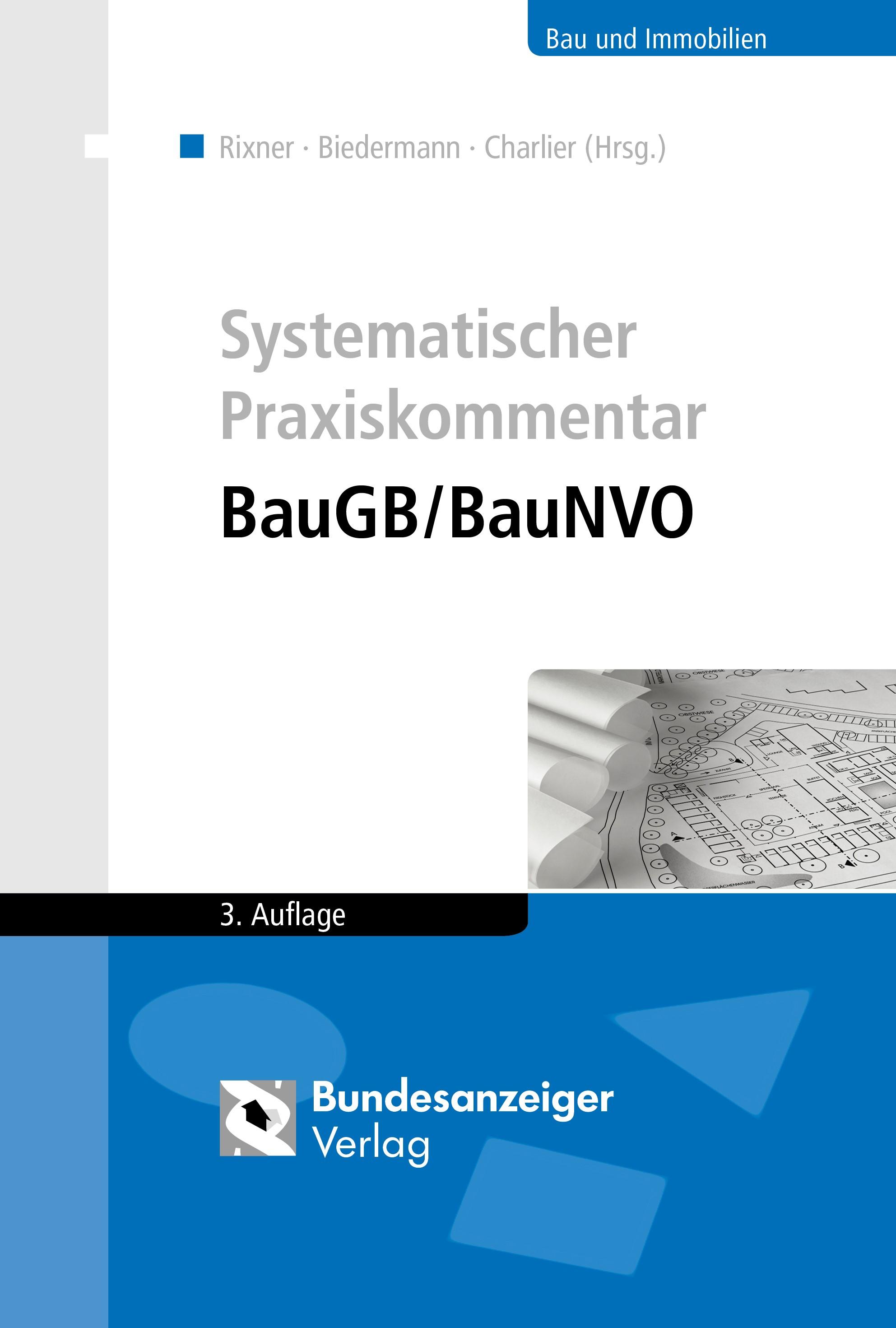 Systematischer Praxiskommentar BauGB/BauNVO | Rixner / Biedermann / Steger (Hrsg.) | 3., überarbeitete und aktualisierte Auflage, 2017 | Buch (Cover)