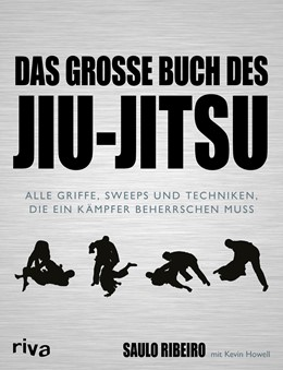 Abbildung von Ribeiro / Howell   Das große Buch des Jiu-Jitsu   2016   Alle Griffe, Sweeps und Techni...