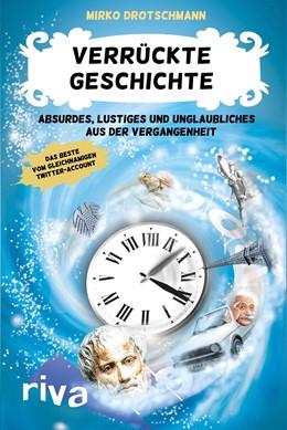 Abbildung von Drotschmann   Verrückte Geschichte   1. Auflage   2016   beck-shop.de