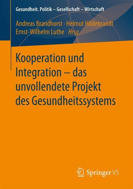 Kooperation und Integration - das unvollendete Projekt des Gesundheitssystems | Brandhorst / Hildebrandt / Luthe, 2017 | Buch (Cover)