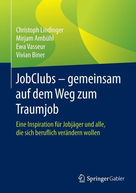 JobClubs - gemeinsam auf dem Weg zum Traumjob | Lindinger / Ambühl / Vasseur, 2016 | Buch (Cover)