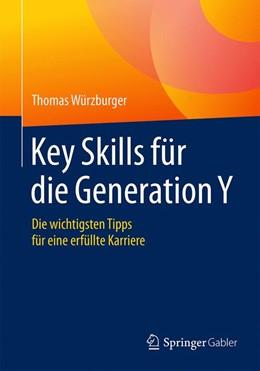 Abbildung von Würzburger | Key Skills für die Generation Y | 2016 | Die wichtigsten Tipps für eine...