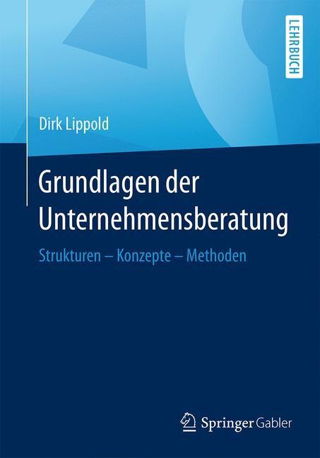 Grundlagen der Unternehmensberatung | Lippold, 2016 | Buch (Cover)