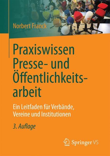 Abbildung von Franck   Praxiswissen Presse- und Öffentlichkeitsarbeit   3., aktualisierte und erweiterte Auflage   2016