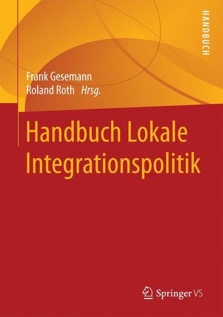 Handbuch Lokale Integrationspolitik | Gesemann / Roth, 2017 | Buch (Cover)