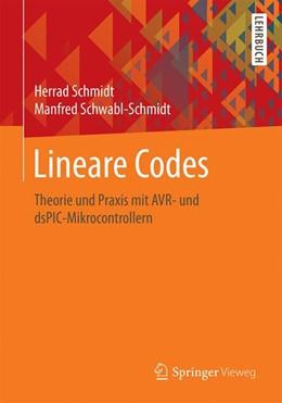 Abbildung von Schmidt / Schwabl-Schmidt | Lineare Codes | 2016 | Theorie und Praxis mit AVR- un...