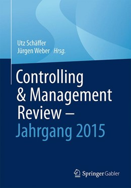 Abbildung von Schäffer / Weber   Controlling & Management Review - Jahrgang 2015   2016