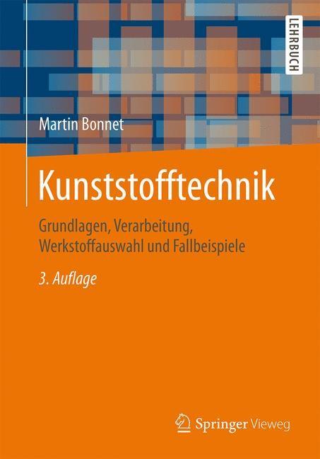 Kunststofftechnik | Bonnet | 3., überarbeitete und erweiterte Aufl. 2016, 2016 | Buch (Cover)