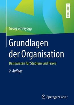 Abbildung von Schreyögg | Grundlagen der Organisation | 2., aktualisierte Auflage | 2016 | Basiswissen für Studium und Pr...