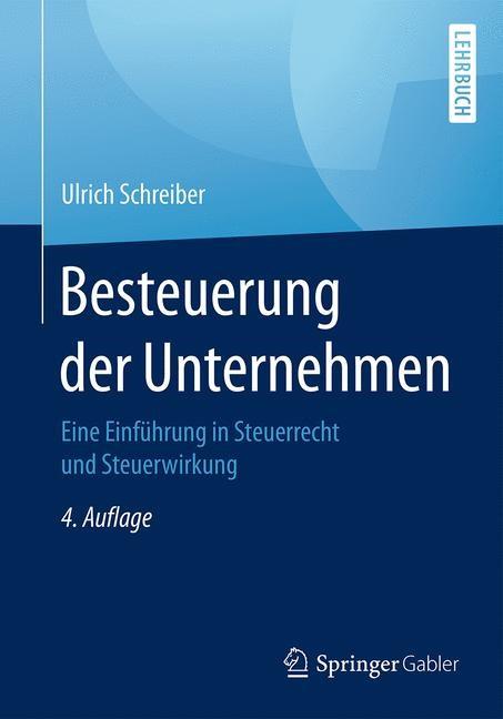 Besteuerung der Unternehmen | Schreiber | 4. Auflage, 2017 | Buch (Cover)