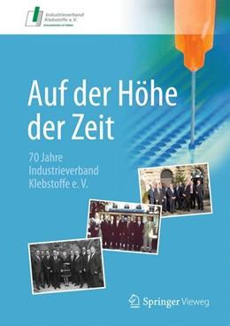 Abbildung von Auf der Höhe der Zeit | 2016 | 70 Jahre Industrieverband Kleb...
